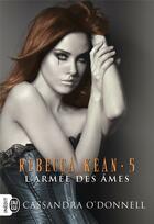 Couverture du livre « Rebecca Kean t.5 ; l'armée des âmes » de Cassandra O'Donnell aux éditions J'ai Lu