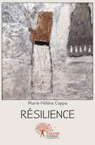 Couverture du livre « Resilience » de Marie-Helene Coppa aux éditions Edilivre-aparis
