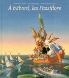 Couverture du livre « À bâbord, les Passiflore » de Genevieve Huriet et Loic Jouannigot et Beatrice Marthouret aux éditions Daniel Maghen