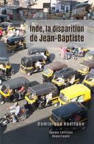 Couverture du livre « Inde, la disparition de Jean-Baptiste » de Dominique Hoeltgen aux éditions Iggybook