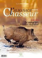 Couverture du livre « Almanach du chasseur 2013 » de Alain Philippe aux éditions Communication Presse Edition