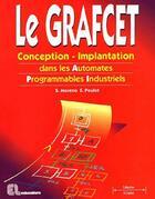 Couverture du livre « Le grafcet ; conception-implantation dans les automates programmables industriels » de S. Moreno et E. Peulot aux éditions Casteilla