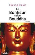 Couverture du livre « Le bonheur selon Bouddha » de Davina Delor aux éditions Michel Lafon