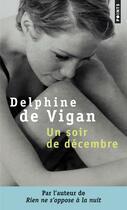 Couverture du livre « Un soir de décembre » de Delphine De Vigan aux éditions Points