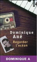Couverture du livre « Regarder l'océan » de Dominique Ane aux éditions Points