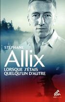 Couverture du livre « Lorsque j'étais quelqu'un d'autre » de Stephane Allix aux éditions Mamaeditions