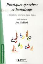 Couverture du livre « Pratiques sportives et handicaps » de Joel Gaillard aux éditions Chronique Sociale
