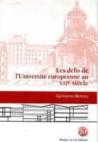 Couverture du livre « Défis de l'université européenne au XXIe siècle » de Giovanni Dotoli aux éditions Alain Baudry Et Compagnie