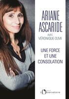 Couverture du livre « Une force et une consolation » de Véronique Olmi et Ariane Ascaride aux éditions L'observatoire