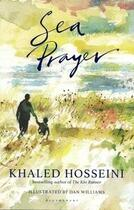 Couverture du livre « Sea prayer (the sunday times and new york times bestseller) » de Khaled Hosseini et Dan Williams aux éditions Bloomsbury