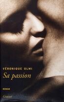 Couverture du livre « Sa passion » de Véronique Olmi aux éditions Grasset Et Fasquelle