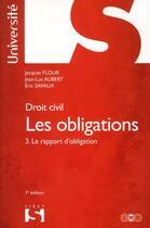 Couverture du livre « Droit civil ; les obligations t.3 ; le rapport d'obligation (7e édition) » de Jean-Luc Aubert et Jacques Flour et Eric Savaux aux éditions Sirey