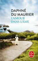 Couverture du livre « L'amour dans l'âme » de Daphne Du Maurier aux éditions Lgf