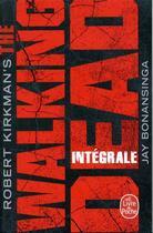 Couverture du livre « The walking dead ; INTEGRALE » de Jay R. Bonansinga et Robert Kirkman aux éditions Lgf