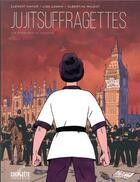 Couverture du livre « Jujitsuffragettes ; les amazones de Londres » de Lisa Lugrin et Clement Xavier aux éditions Delcourt