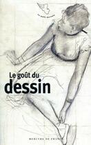 Couverture du livre « Le goût du dessin » de Collectif aux éditions Mercure De France