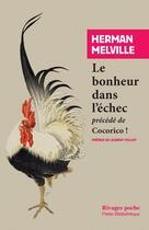 Couverture du livre « Le bonheur dans l'échec ; cocorico ! » de Herman Melville aux éditions Rivages