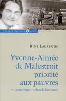 Couverture du livre « Yvonne-aimée de Malestroit ; priorité aux pauvres en