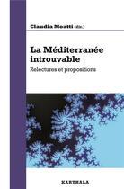 Couverture du livre « Méditerranée introuvable, relectures et propositions » de Claudia Moatti aux éditions Karthala
