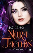 Couverture du livre « Nora Jacobs T.4 ; déchaînée » de May Jackie aux éditions Milady