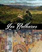 Couverture du livre « Les Cathares, entre mythe et réalité » de Dominique Dieltiens et Jean-Louis Socquet Juglard aux éditions Sud Ouest Editions