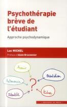 Couverture du livre « Psychothérapie brève de l'étudiant : approche psychodynamique ; autonomisation, orientation professionnelle, vie relationnelle... » de Luc Michel aux éditions In Press