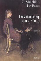 Couverture du livre « L invitation au crime » de Joseph Sheridan Le Fanu aux éditions Phebus