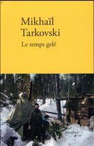Couverture du livre « Le temps gelé » de Mikhail Tarkovski aux éditions Verdier