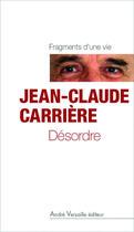 Couverture du livre « Désordre » de Jean-Claude Carriere aux éditions Andre Versaille