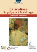 Couverture du livre « La scoliose ; se préparer à la chirurgie » de Julie Joncas aux éditions Sainte Justine