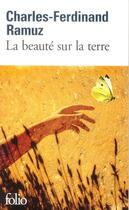 Couverture du livre « La beauté sur la terre » de Charles-Ferdinand Ramuz aux éditions Gallimard
