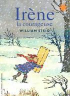 Couverture du livre « Irène la courageuse » de William Steig aux éditions Gallimard-jeunesse