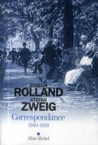 Couverture du livre « Correspondance t.1 ; 1910-1919 » de Romain Rolland et Stefan Zweig aux éditions Albin Michel