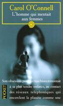 Couverture du livre « L'Homme Qui Mentait Aux Femmes » de Carol O'Connell aux éditions Pocket