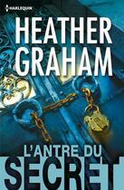 Couverture du livre « L'antre du secret » de Heather Graham aux éditions Harlequin