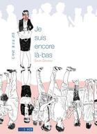 Couverture du livre « Je suis encore la-bas » de Samir Dahmani aux éditions Steinkis