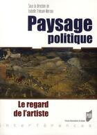 Couverture du livre « Paysage politique ; le regard de l'artiste » de Isabelle Trivisani-Moreau aux éditions Pu De Rennes