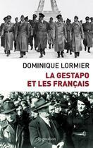 Couverture du livre « La Gestapo et les Français » de Dominique Lormier aux éditions Pygmalion