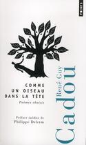 Couverture du livre « Comme un oiseau dans la tête » de Rene-Guy Cadou aux éditions Points