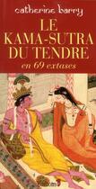 Couverture du livre « Le kama-sutra du tendre » de Catherine Barry aux éditions Editions 1