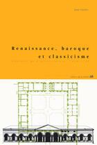 Couverture du livre « Renaissance, baroque et classicisme ; histoire de l'architecture 1420-1720 » de Jean Castex aux éditions La Villette