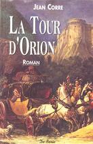 Couverture du livre « Tour D'Orion » de Jean Corre aux éditions De Boree