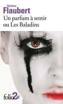 Couverture du livre « Un parfum à sentir ou les Baladins ; passion et vertu » de Gustave Flaubert aux éditions Gallimard