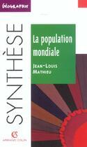 Couverture du livre « La Population Mondiale ; 2e Edition » de Jean-Louis Mathieu aux éditions Armand Colin