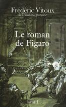 Couverture du livre « Le roman de figaro » de Frederic Vitoux aux éditions Fayard
