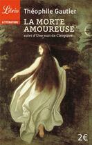 Couverture du livre « La morte amoureuse ; une nuit de Cléopâtre » de Theophile Gautier aux éditions J'ai Lu