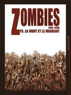 Couverture du livre « Zombies t.0 ; la mort et le mourant » de Leoni et Peru et Vattani aux éditions Soleil