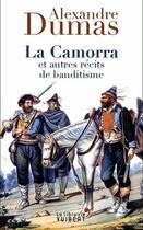 Couverture du livre « La Camorra et autres récits de banditisme » de Alexandre Dumas aux éditions Vuibert