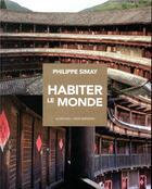 Couverture du livre « Habiter le monde » de Philipp Simay et Clotilde Meyer aux éditions Actes Sud