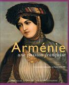 Couverture du livre « Arménie, une passion française » de Claire Mouradian aux éditions Magellan Et Cie
